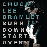 Chuck Lee Bramlet Burn Down Start Over