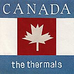 The Thermals Canada (Single)