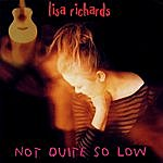 Lisa Richards Not Quite So Low