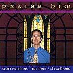 Scott Brookins Praise Him