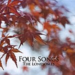 The Lonesomes Four Songs