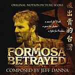 Jeff Danna Formosa Betrayed Motion Picture Soundtrack