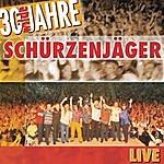 Schürzenjäger 30 Wilde Jahre (Live)