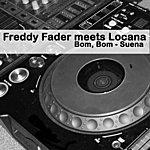 Freddy Fader Meets Locana Bom, Bom - Suenan