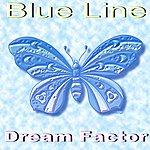 The Blue Line Dream Factor