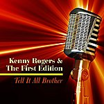 Kenny Rogers & The First Edition Tell It All Brother