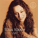 Total Touch This Way