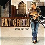 Pat Green What I'm For
