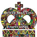 Better Than Ezra Paper Empire