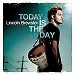 Lincoln Brewster Today Is The Day (Single)