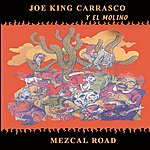 Joe 'King' Carrasco Mezcal Road