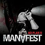 Manafest No Plan B (Single)