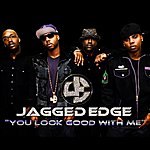 Jagged Edge You Look Good With Me (Single)