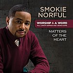Smokie Norful Worship And A Word: Matters Of The Heart