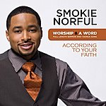 Smokie Norful Worship And A Word: According To Your Faith