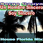 Serge Gauya Un Hombre Sincero, Soy Sincero (House Florida Mix)