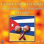 Varios Asi Se Cantaba Y Bailaba En Cuba