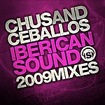 Chus Iberican Sound 2009 Mixes