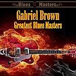 Gabriel Brown Greatest Blues Masters
