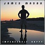 James Mason Imperfectly Happy