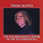 Thom Manno The Fanfaronading Fervor Of The Ecclesiasticals