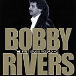 Bobby Rivers The First Studio Recordings