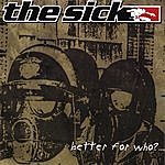 The Sick Better For Who?...