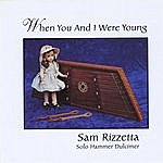Sam Rizzetta When You And I Were Young