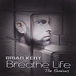 Brian Kent Breathe Life - The Remixes