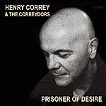 Henry Correy & The Correydors Prisoner Of Desire