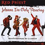Red Priest Johann, I'm Only Dancing