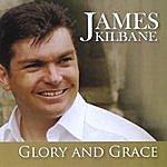 James Kilbane Glory And Grace