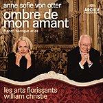 Anne Sofie Von Otter Ombre De Mon Amant - French Baroque Arias