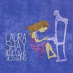 Laura Shay Blue Light Sessions