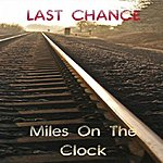 Last Chance Miles On The Clock (Single)