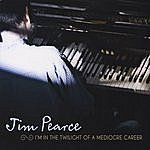 Jim Pearce I'm In The Twilight Of A Mediocre Career