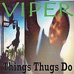 Viper Things Thugs Do