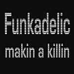 Funkadelic Makin A Killin Ft Robert O'dell (3-Track Maxi-Single)