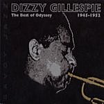 Dizzy Gillespie Dizzy Gillespie: The Best Of Odyssey - 1945-1952