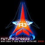 Future Breeze Why Don't You Dance With Me 2010