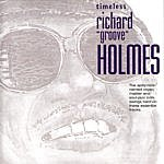 Richard 'Groove' Holmes Timeless Richard 'groove' Holmes