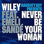 Naughty Boy Never Be Your Woman (5-Track Maxi-Single)