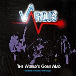 Vardis The World's Gone Mad: The Best Of Vardis