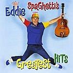 Eddie Spaghetti Eddie Spaghetti's Greatest Hits