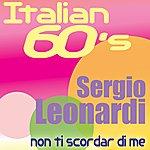 Sergio Leonardi Non Ti Scordar di Me