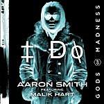 Aaron Smith I Do (Feat. Malik Hart)(6-Track Maxi-Single)
