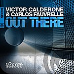 Victor Calderone Out There