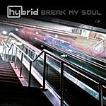 Hybrid Break My Soul (5-Track Maxi-Single)