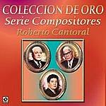 Varios Coleccion De Oro Serie Compositores Roberto Cantoral