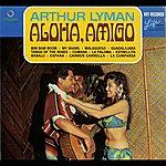 Arthur Lyman Aloha, Amigo